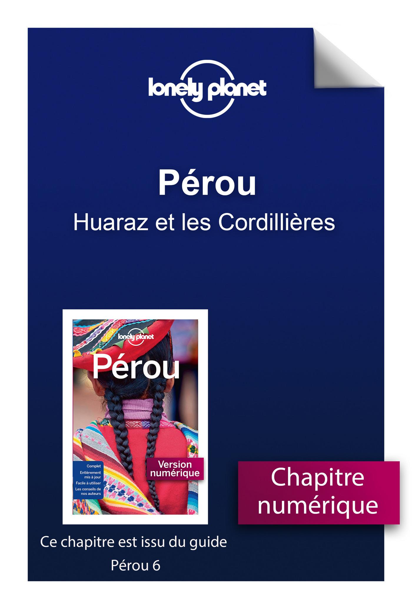 Pérou - Huaraz et les Cordillières