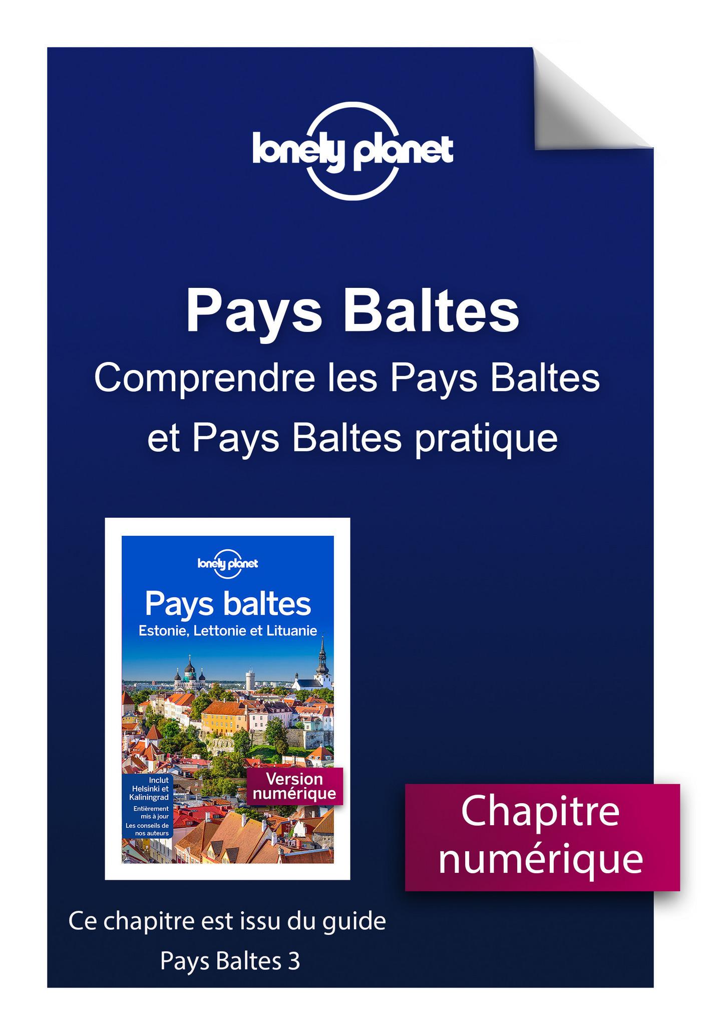Pays Baltes - Comprendre les Pays Baltes et Pays Baltes pratique