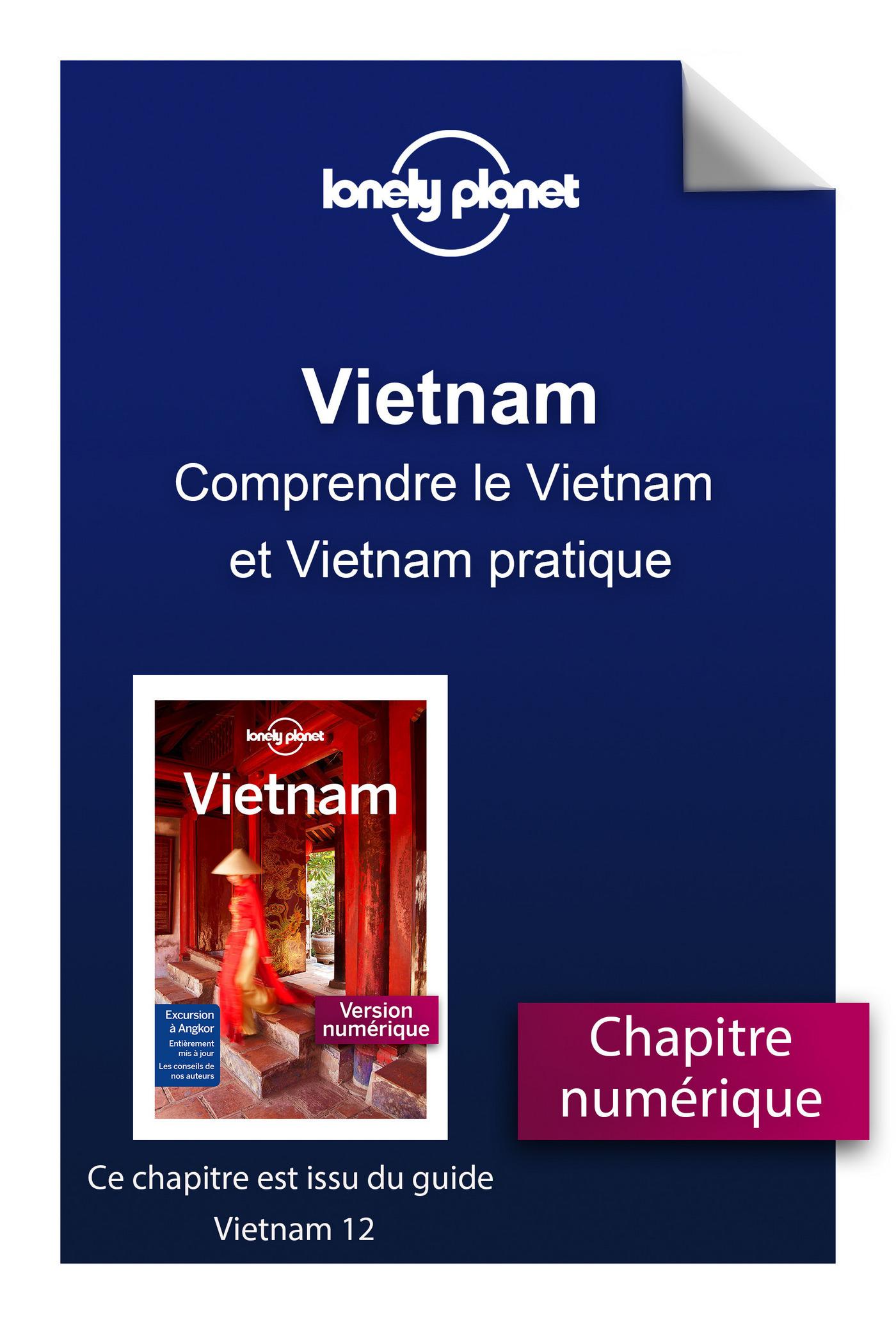 Vietnam - Comprendre le Vietnam et Vietnam pratique