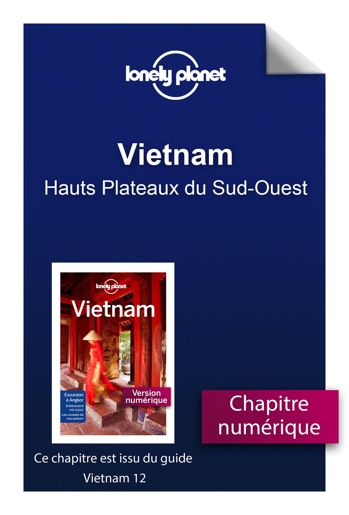 Vietnam - Hauts Plateaux du Sud-Ouest