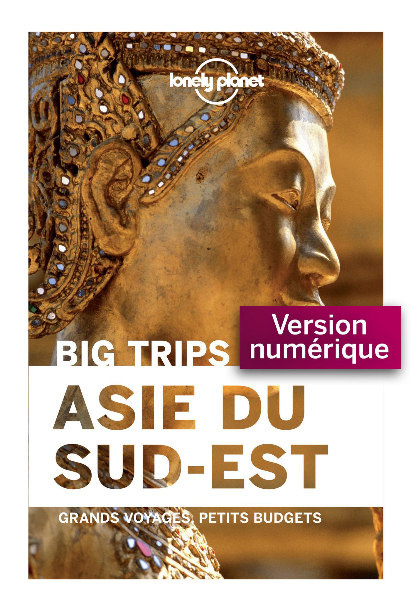 Big Trips Asie du Sud-Est