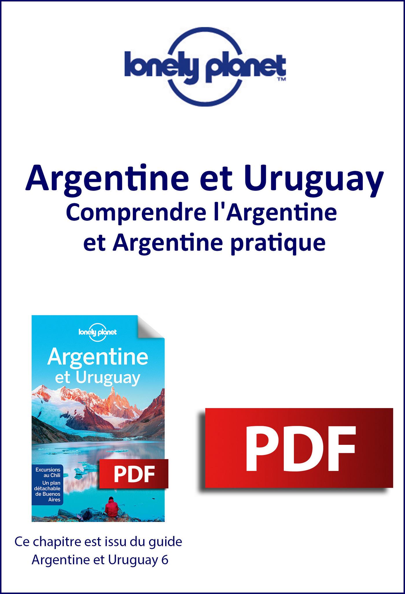 Argentine et Uruguay 6 - Comprendre l'Argentine et Argentine pratique