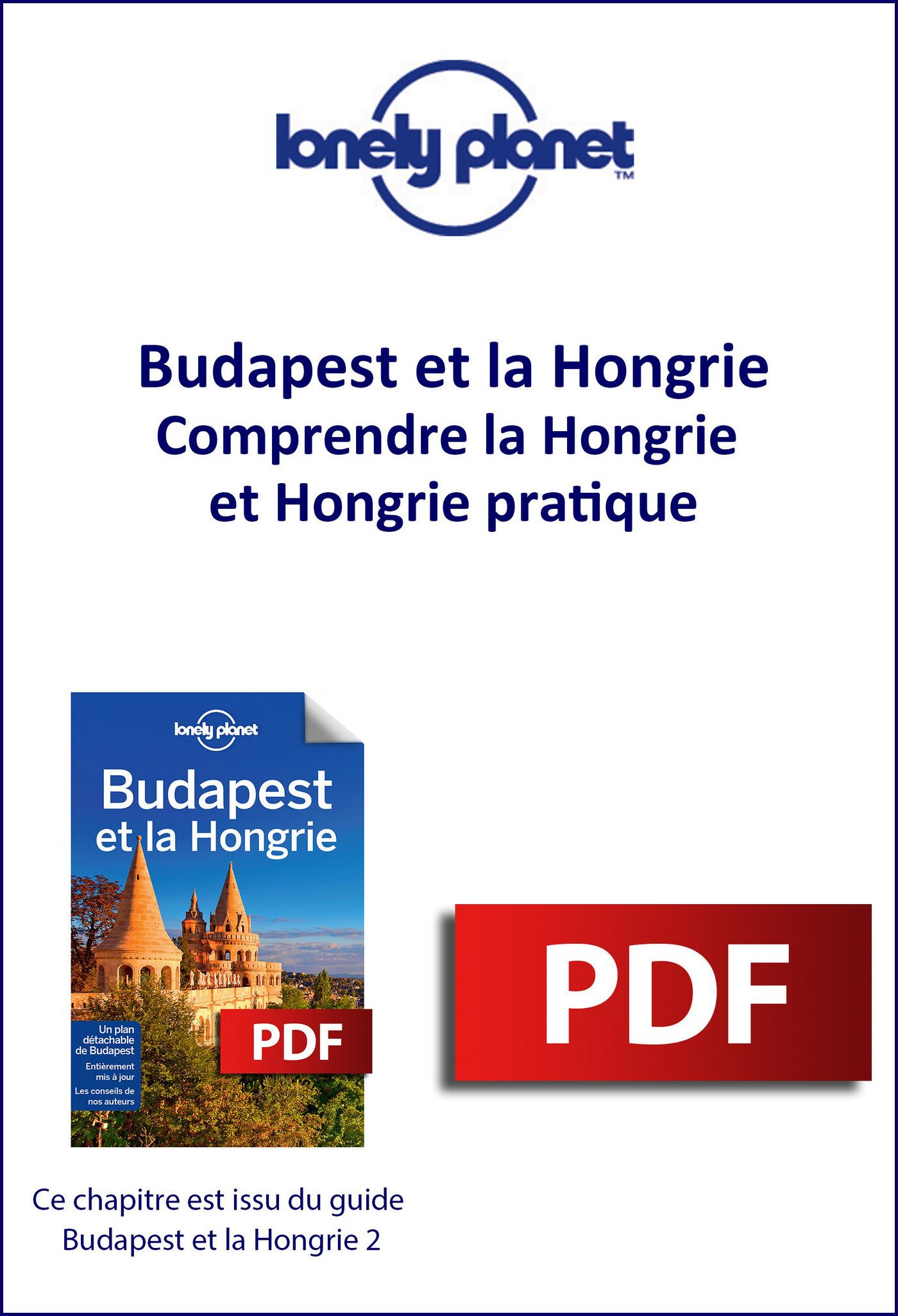 Budapest et la Hongrie - Comprendre la Hongrie et Hongrie pratique