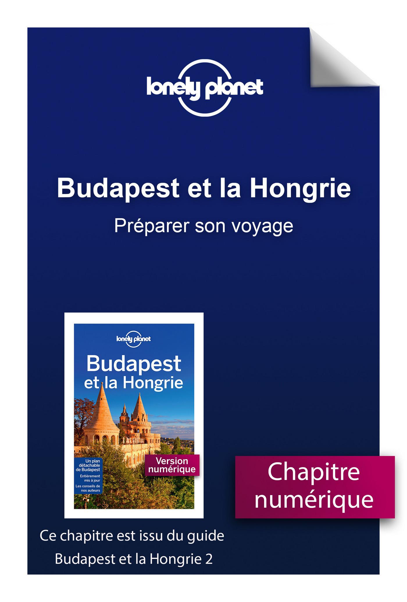 Budapest et la Hongrie - Préparer son voyage