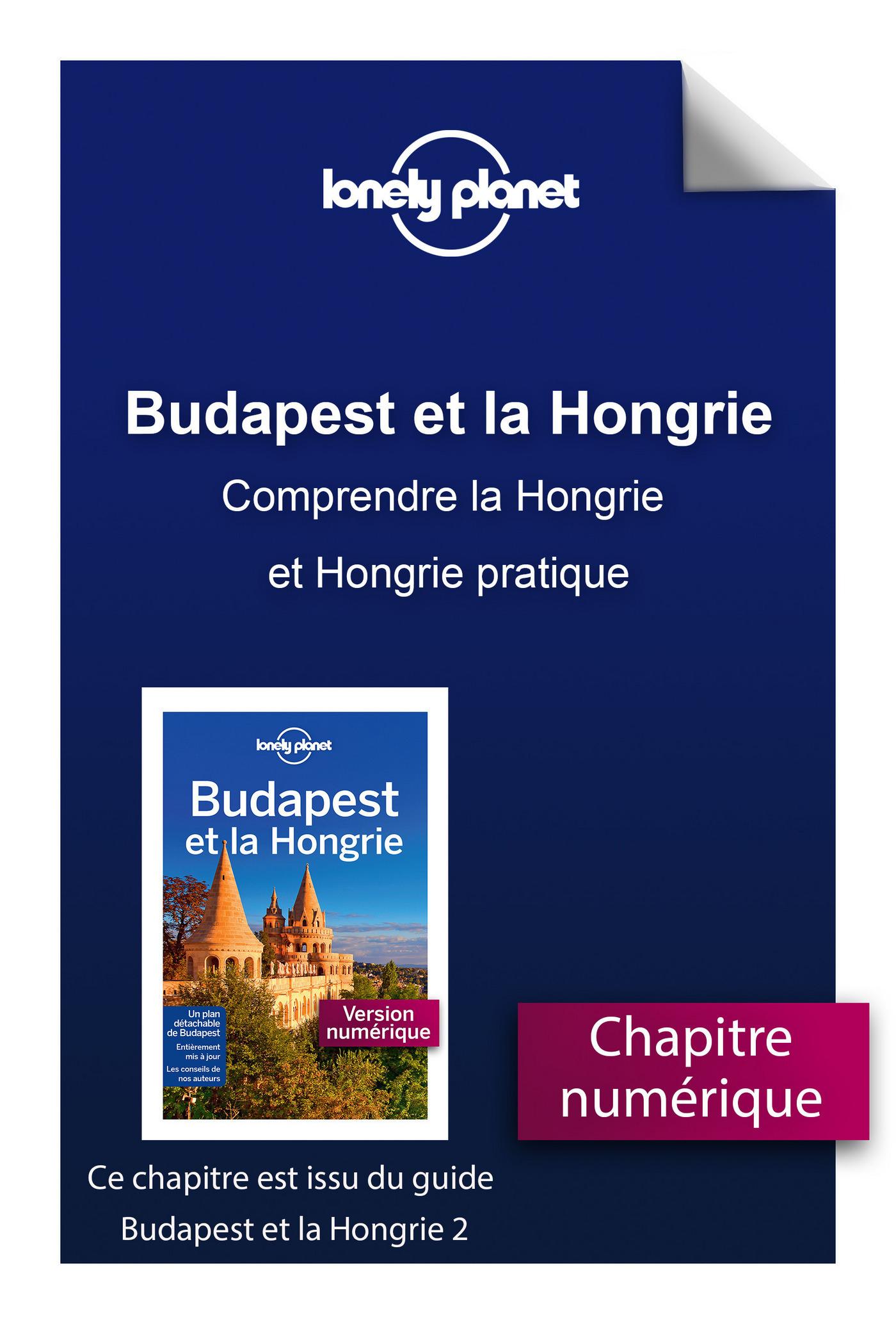 Budapest et le Hongrie - Comprendre la Hongrie et Hongrie pratique