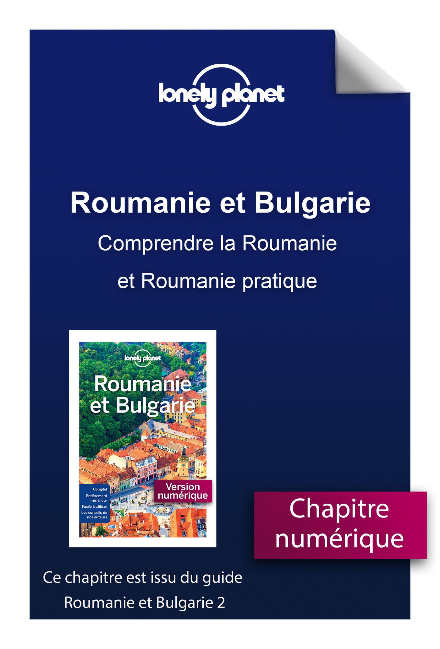 Roumanie et Bulgarie - Comprendre la Roumanie et Roumanie pratique