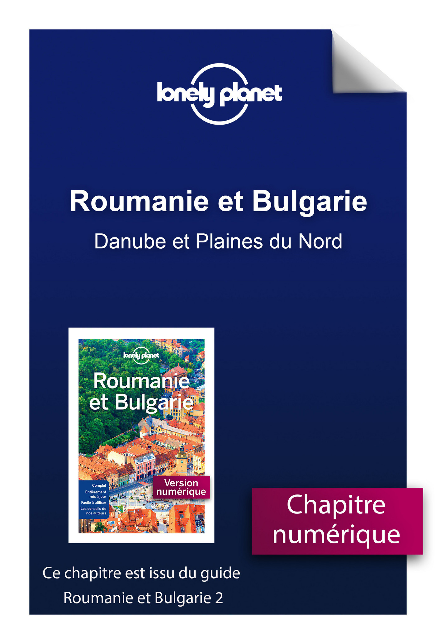 Roumanie et Bulgarie - Danube et Plaines du Nord