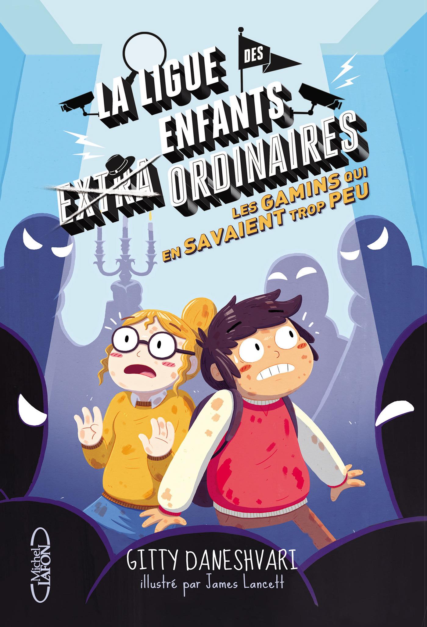 La ligue des enfants extraordinaires - tome 3 Les gamins qui en savaient trop peu