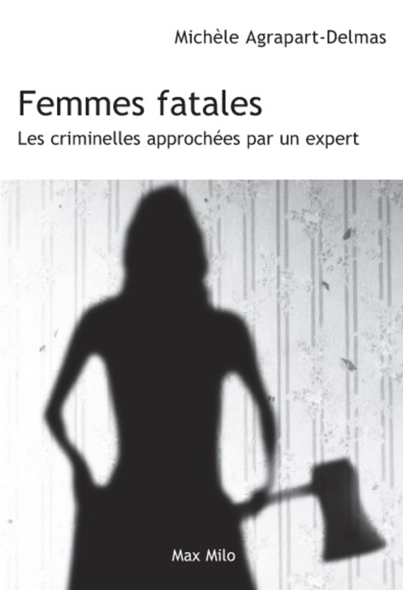 Femmes fatales - les criminelles approchées par un expert