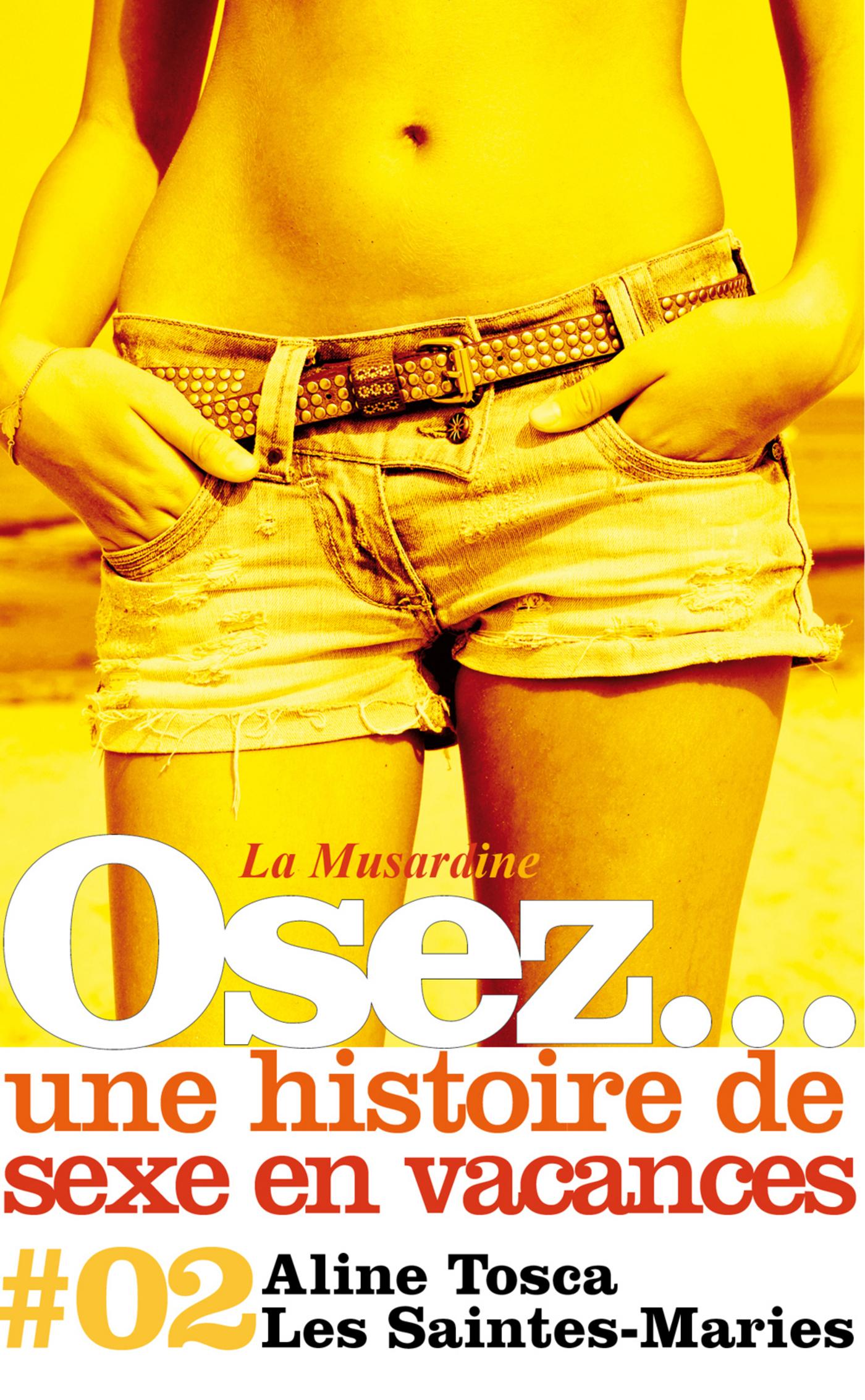Osez une histoire de sexe en vacances : Les Saintes-Maries (ebook)