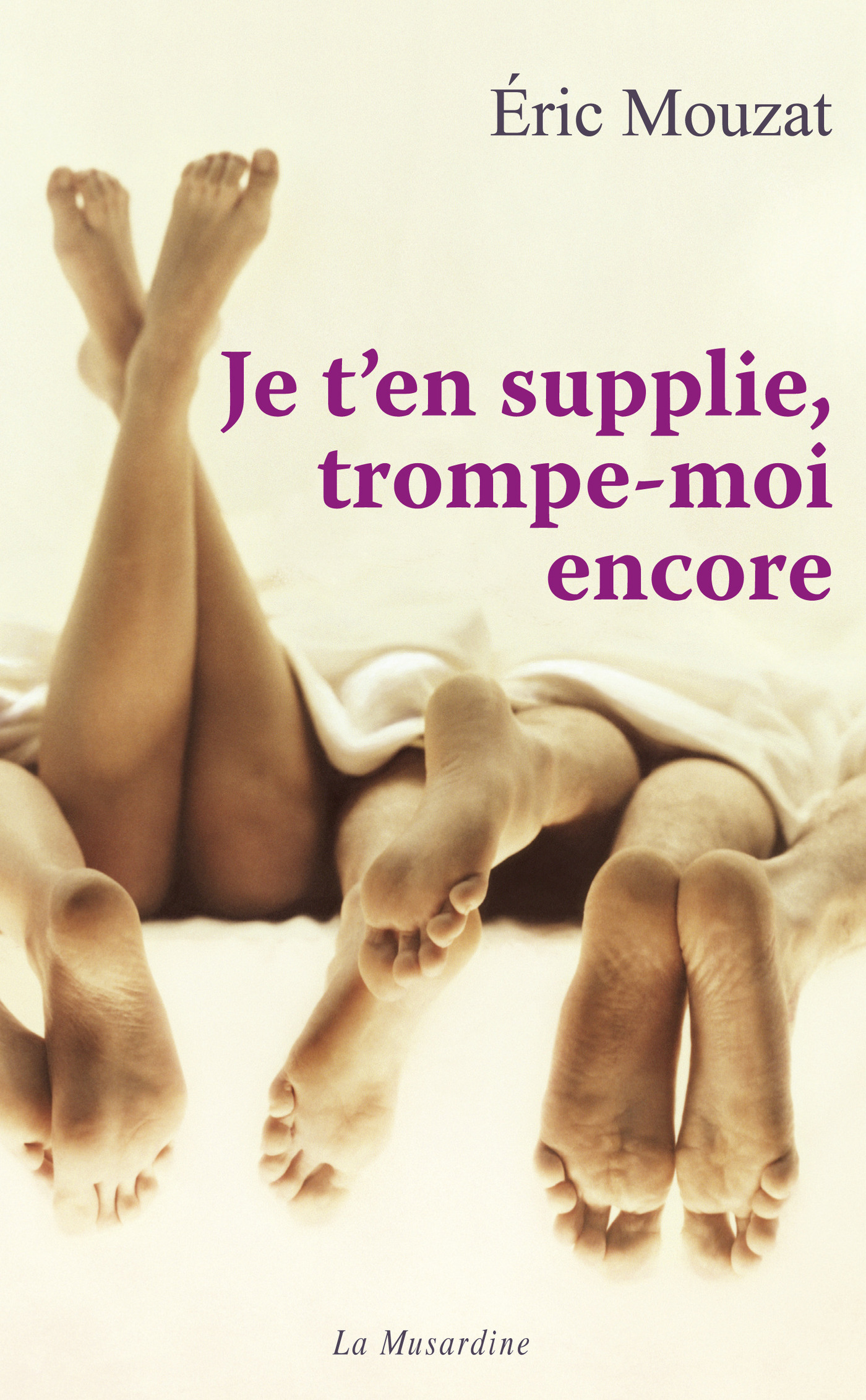 Je t'en supplie, trompe-moi encore (ebook)