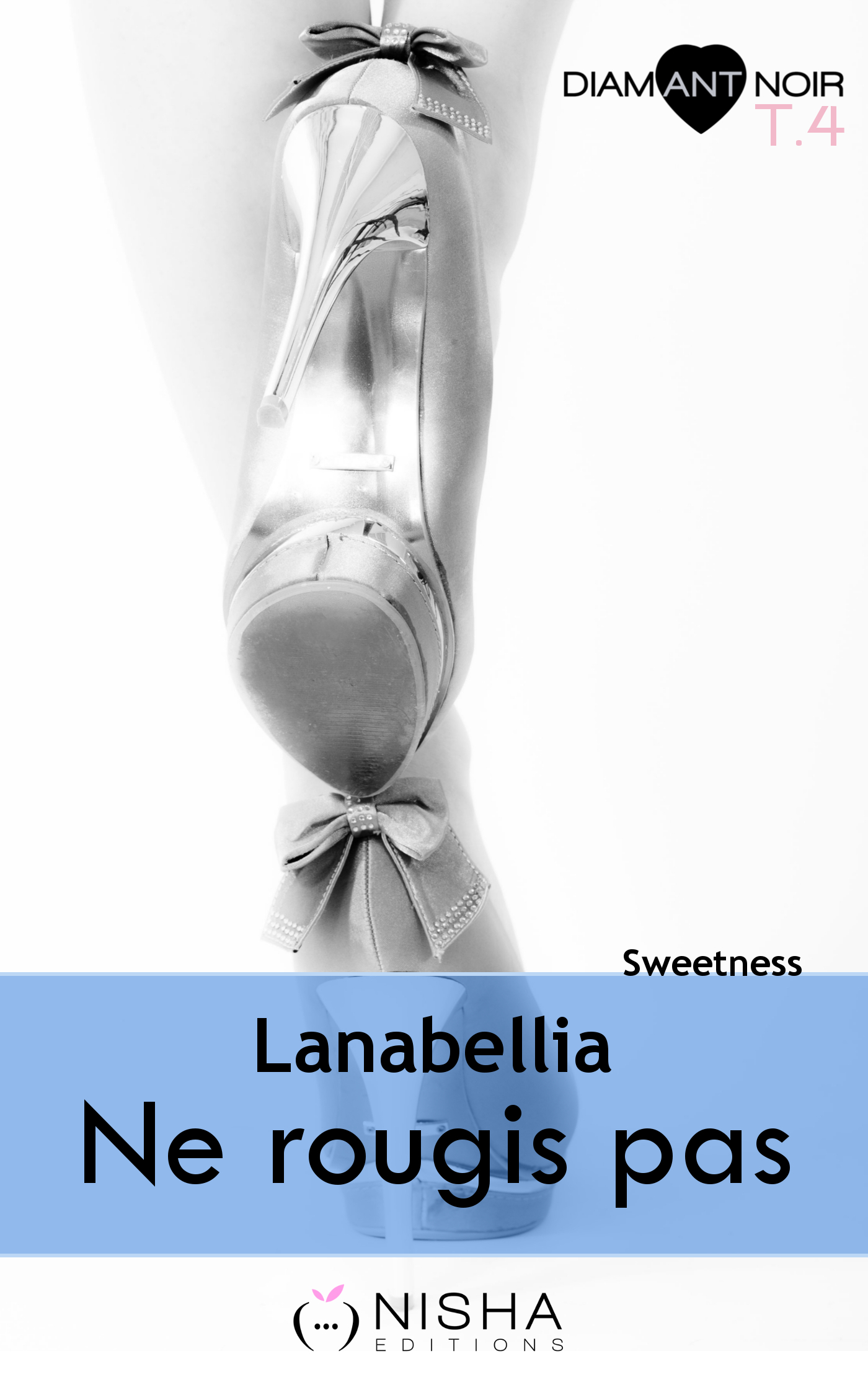 Ne rougis pas - tome 4 Sweetness
