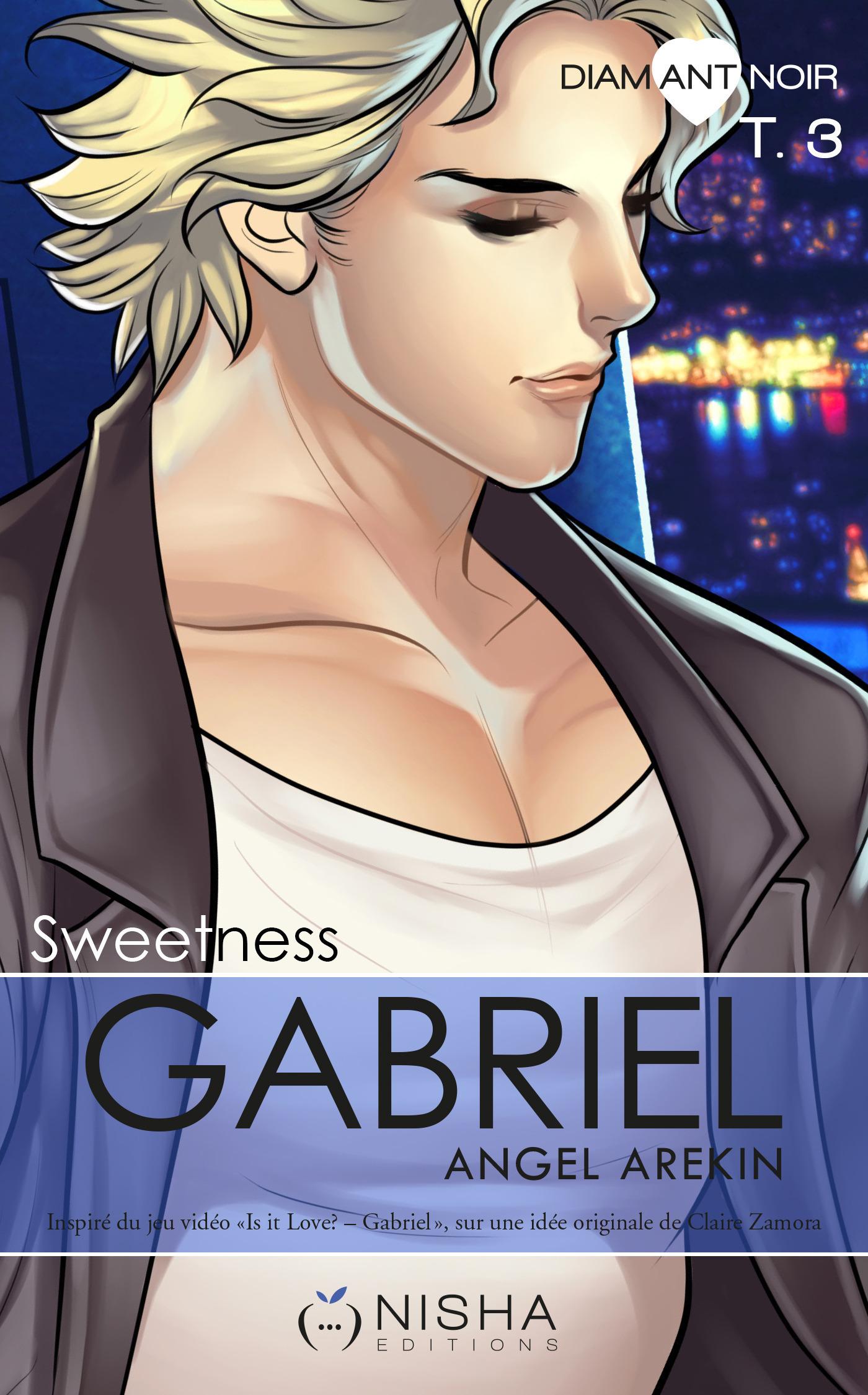 Gabriel Sweetness - tome 3