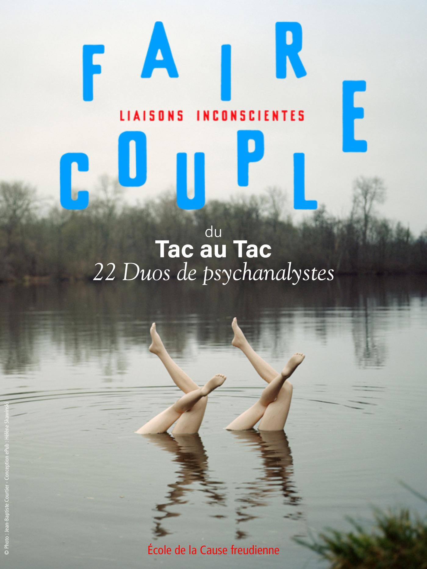 Faire couple. Du tac au tac, 22 duos de psychanalystes