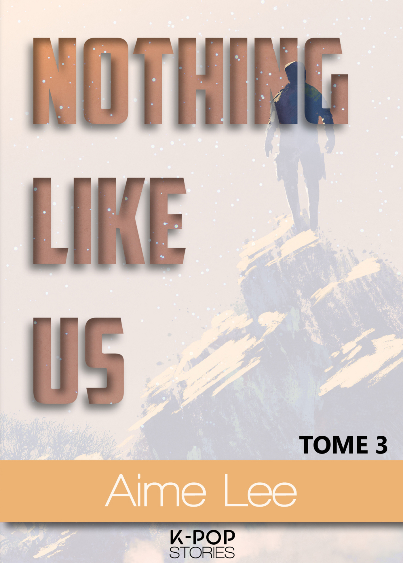 Nothing Like Us - tome 3