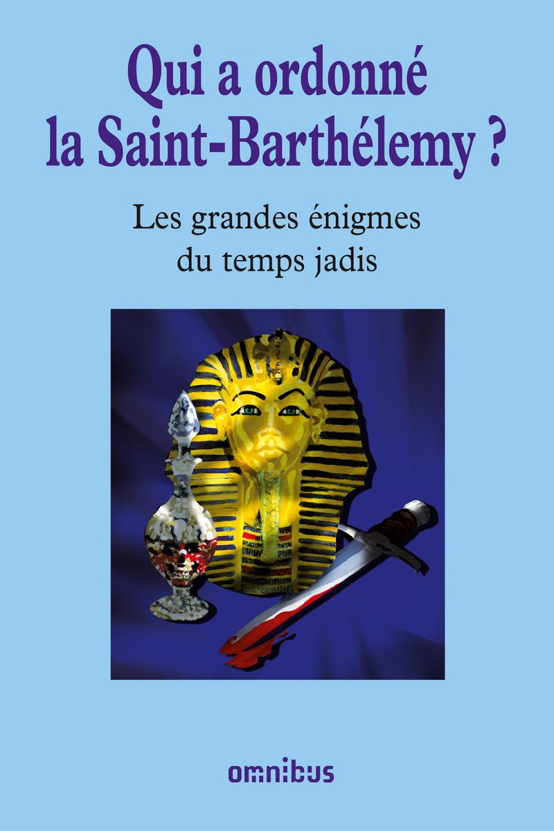 Qui a ordonné la Saint-Barthélemy ?