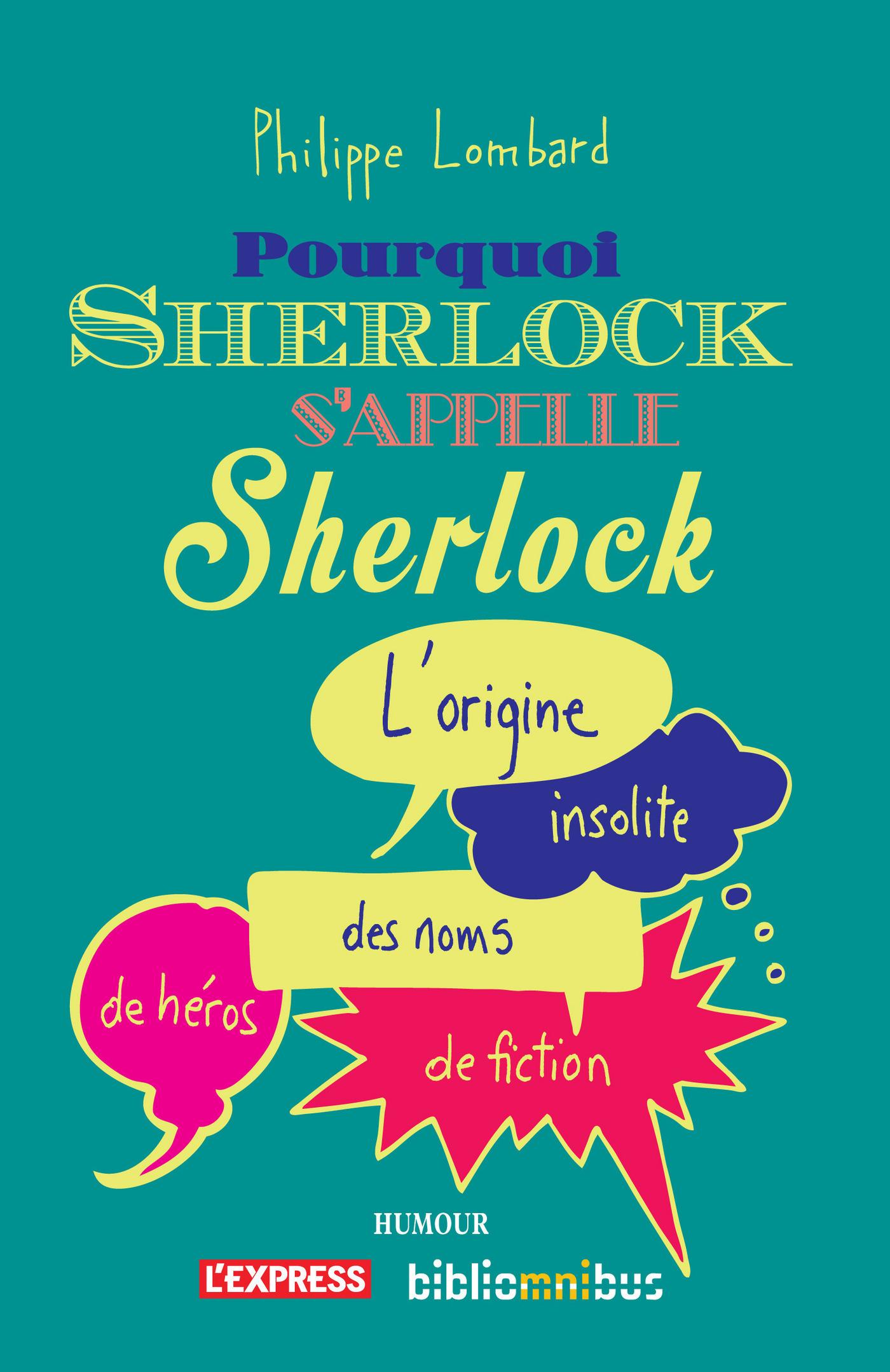 Pourquoi Sherlock s'appelle Sherlock (ebook)