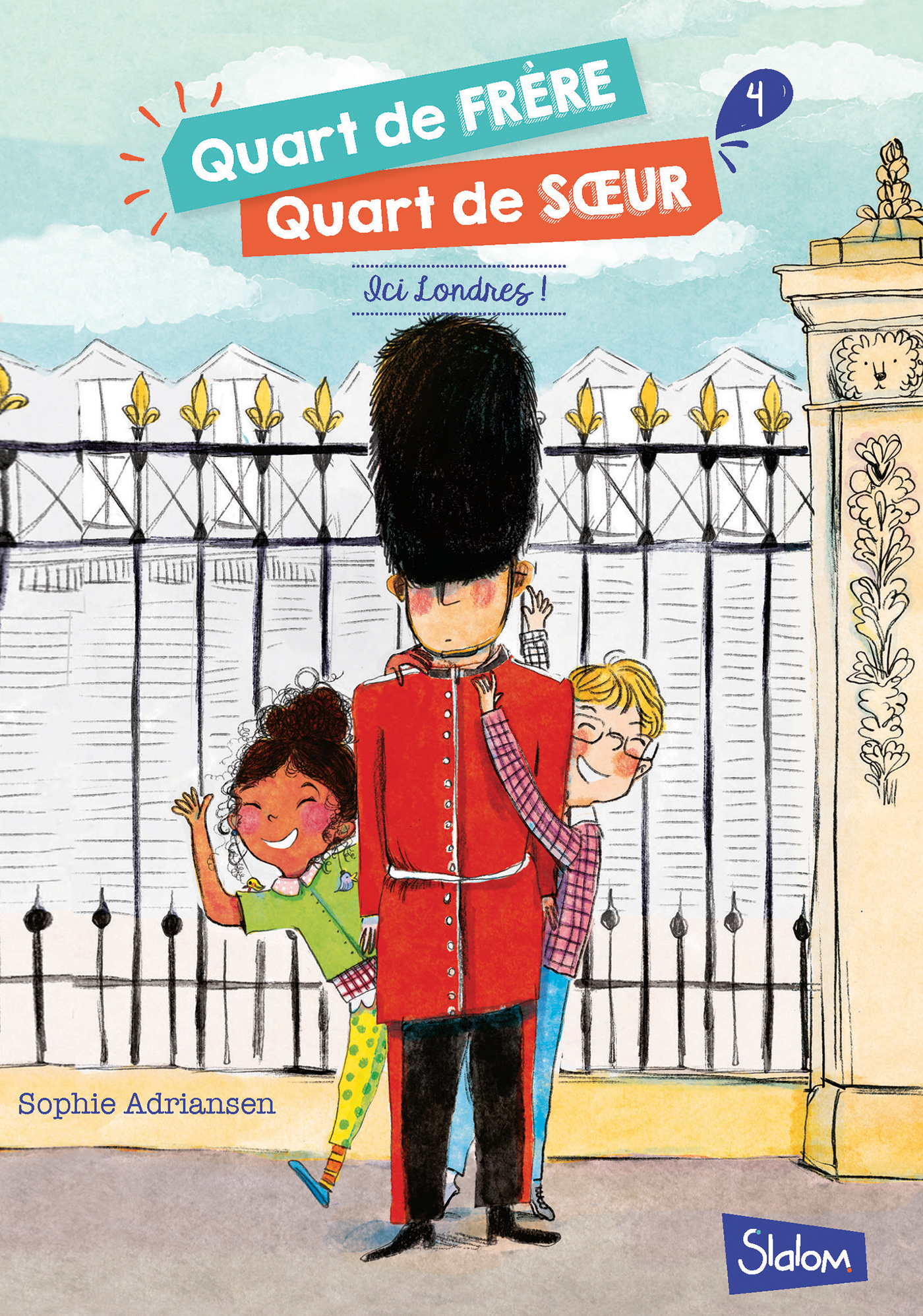 Quart de fr?re, Quart de soeur, tome 4 : Ici Londres !