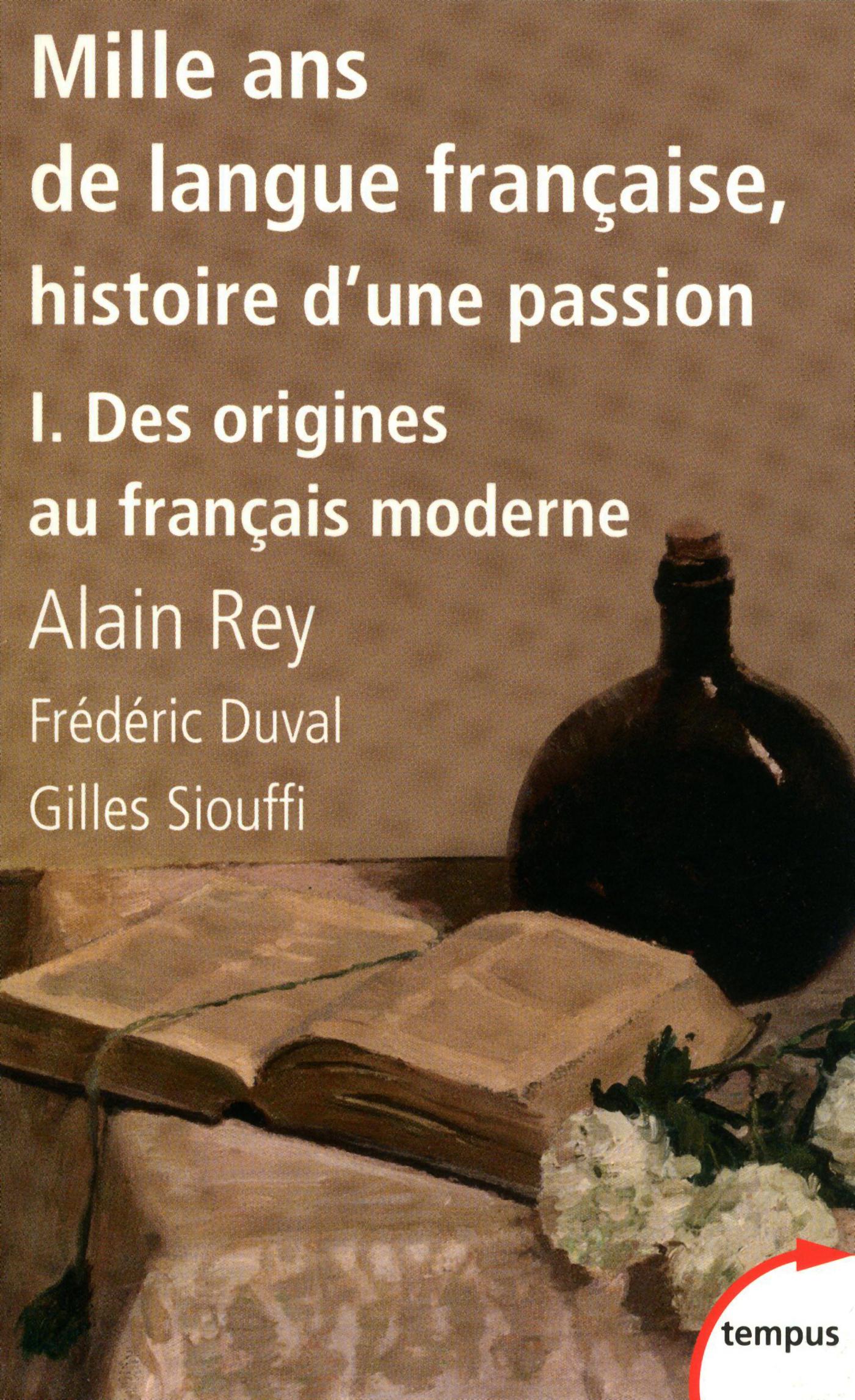 Mille ans de langue française, tome 1 : Des origines au français moderne (ebook)