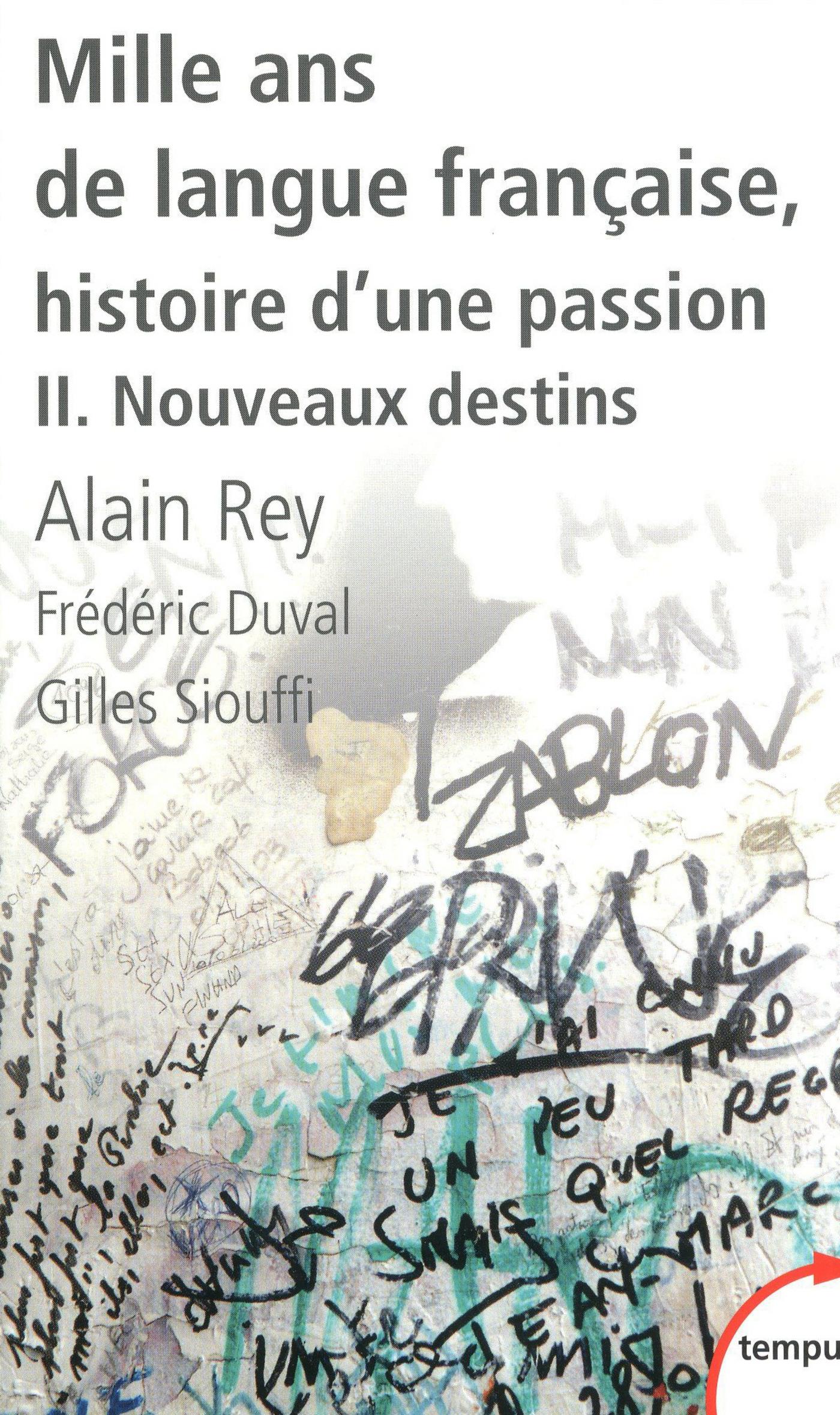 Mille ans de langue française, tome 2 : Nouveaux destins (ebook)