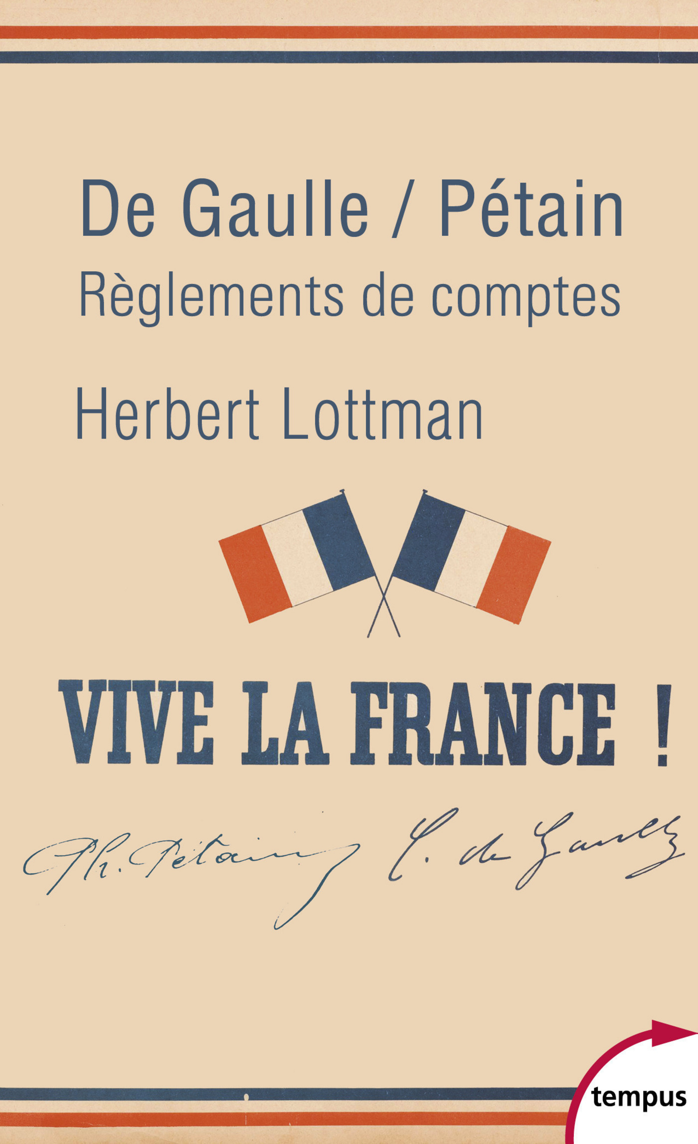 De Gaulle/Pétain, règlements de comptes