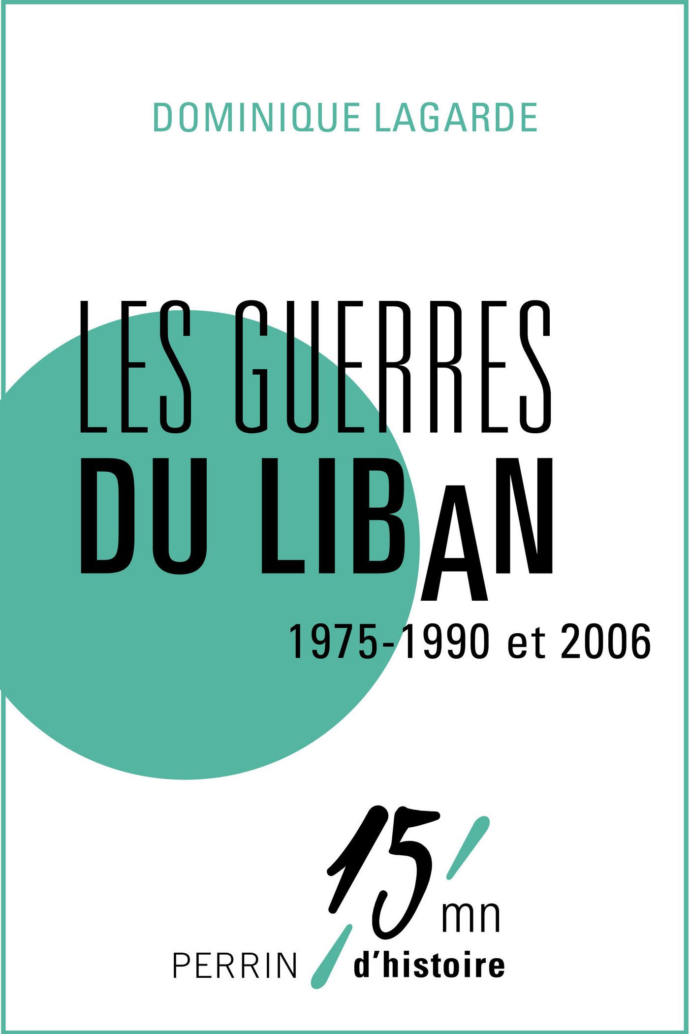 Les guerres du Liban 1975-1990 et 2006 (ebook)