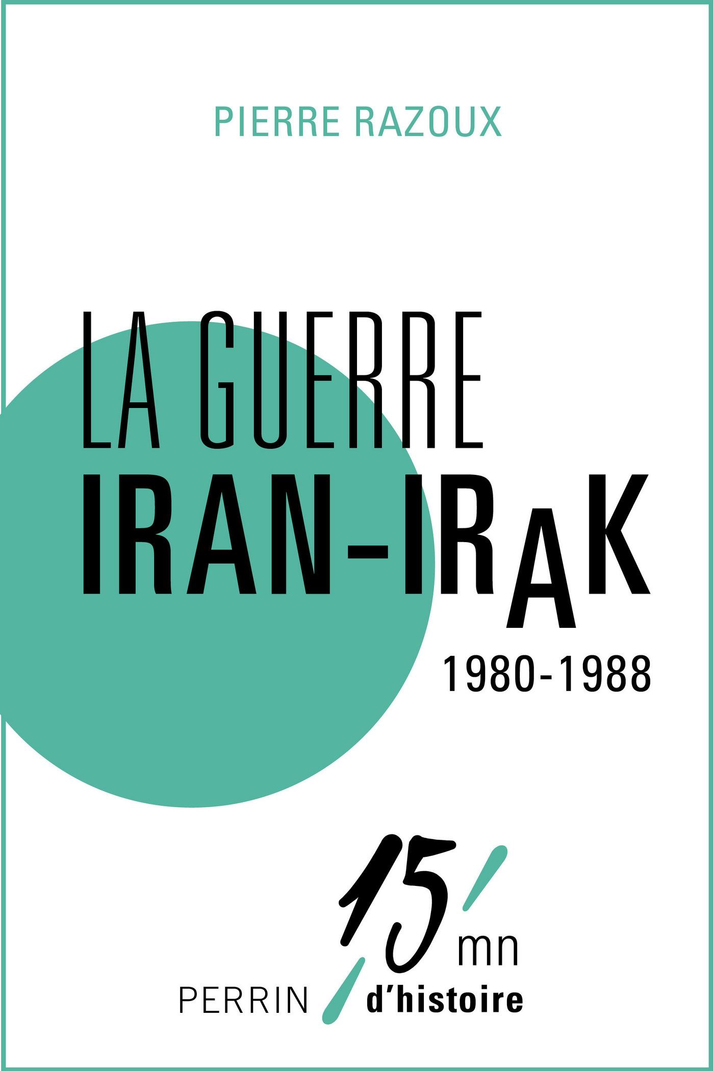 La guerre Iran-Irak 1980-1988 (ebook)