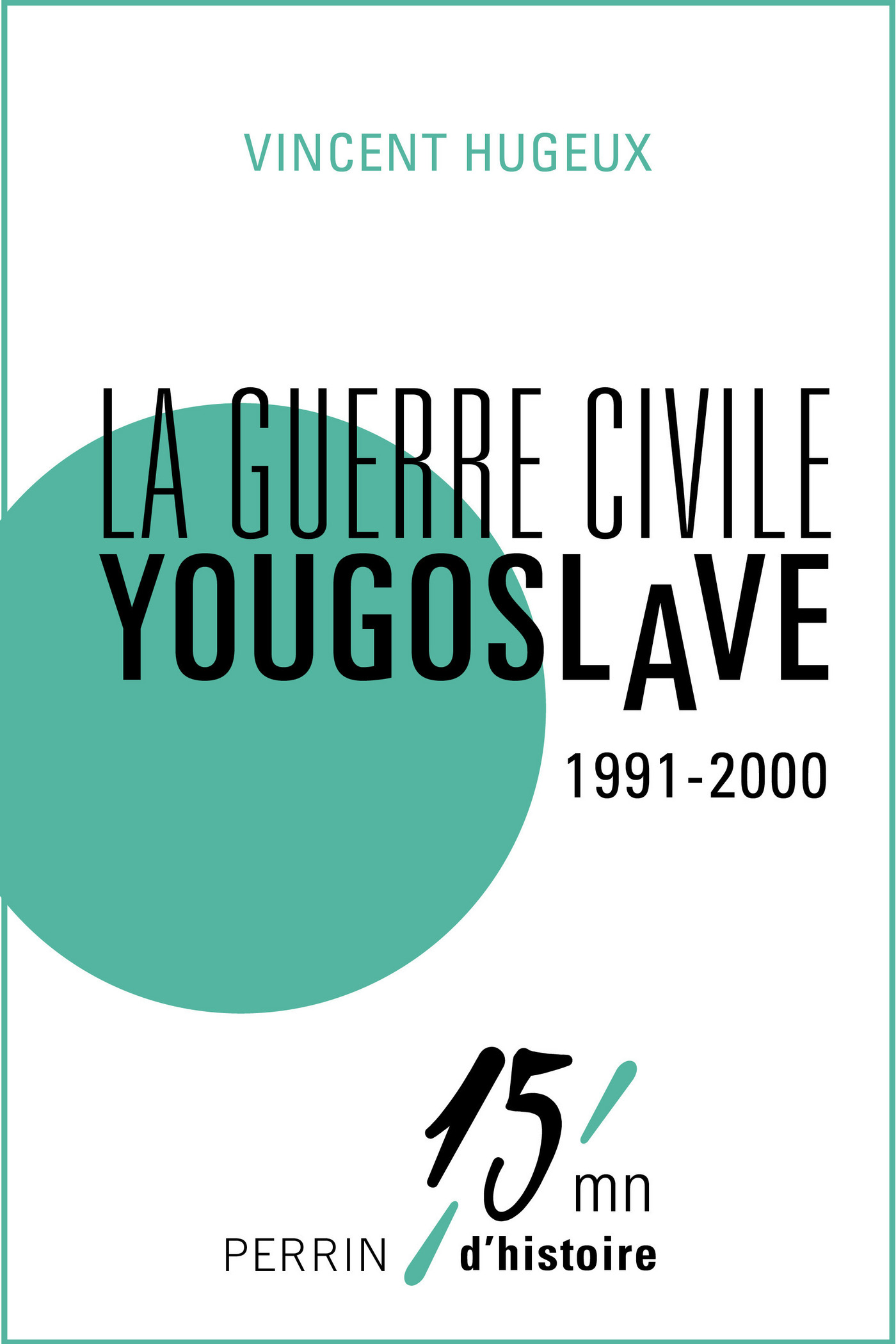 La guerre civile yougoslave 1991-2000 (ebook)