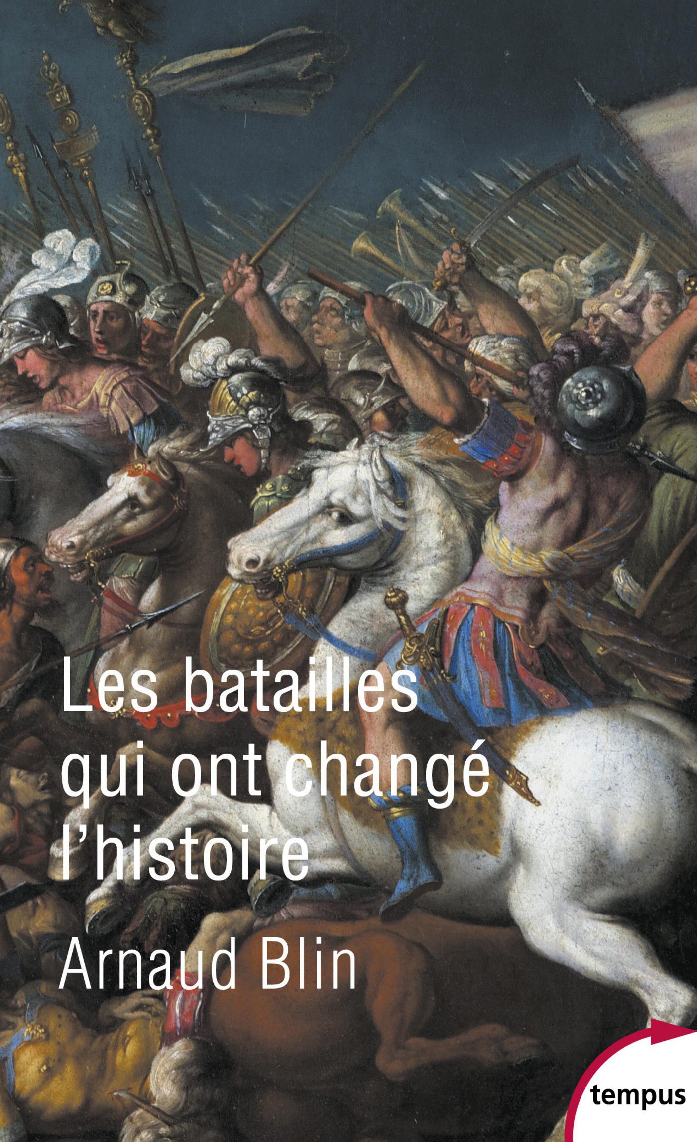 Les batailles qui ont chang? l'histoire