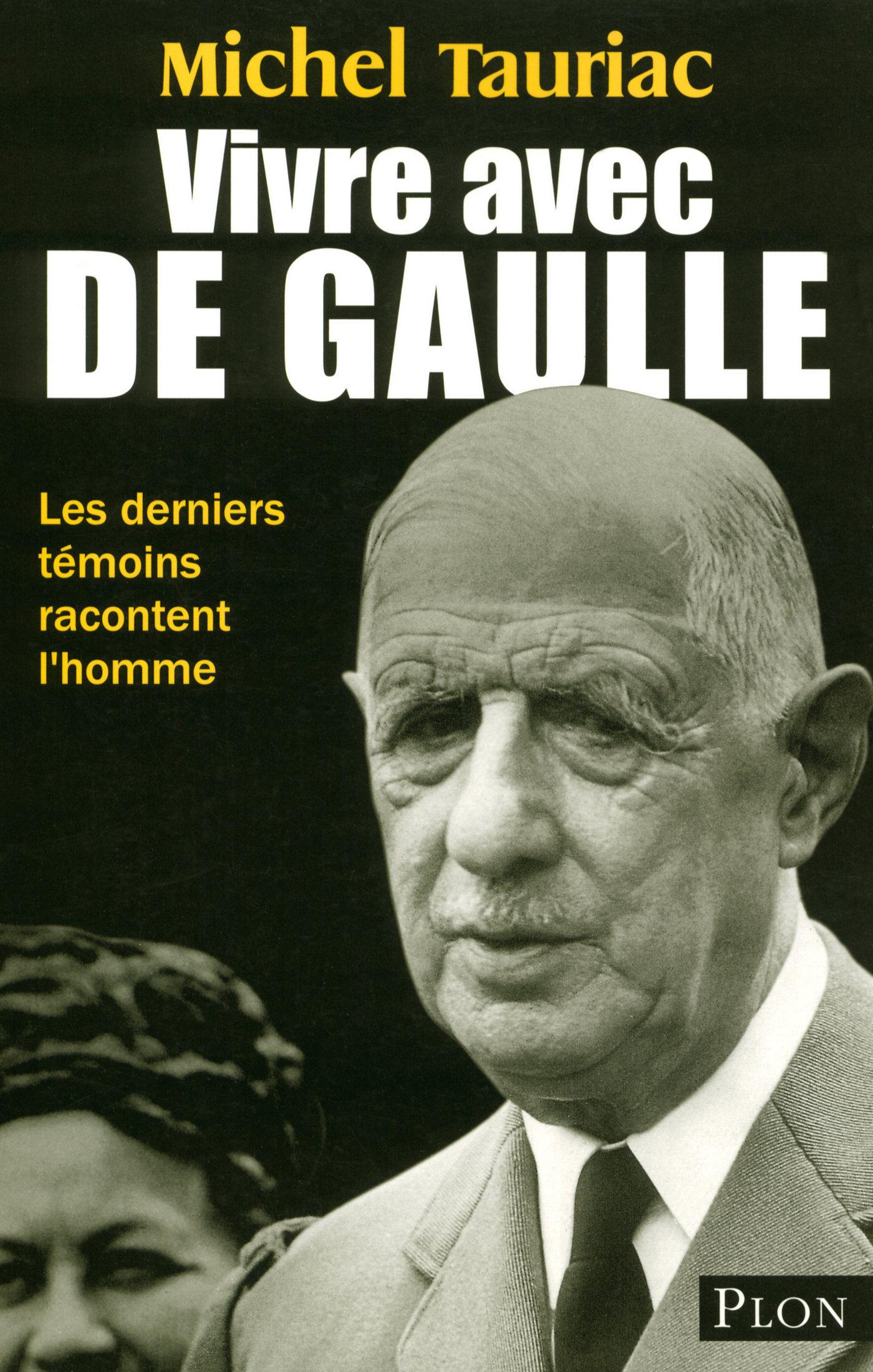 Vivre avec De Gaulle