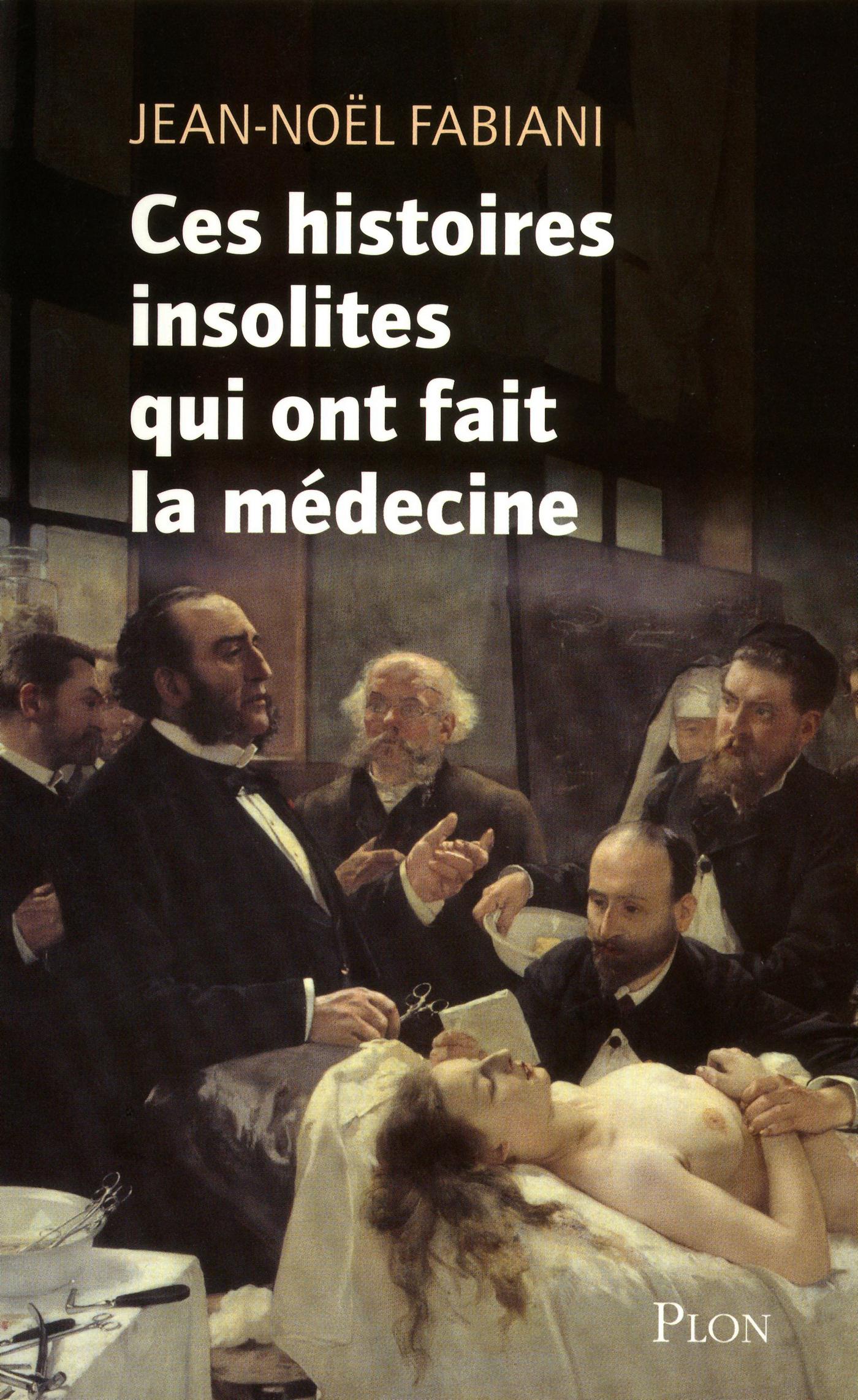 Ces histoires insolites qui ont fait la médecine
