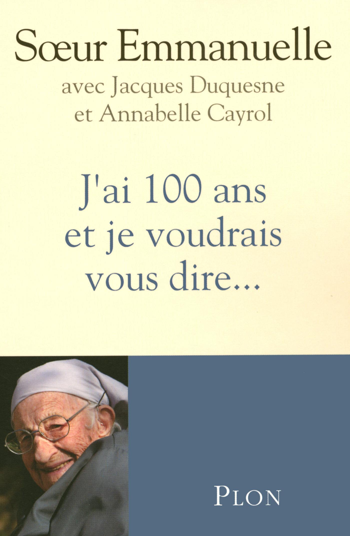 J'ai 100 ans et je voudrais vous dire... (ebook)