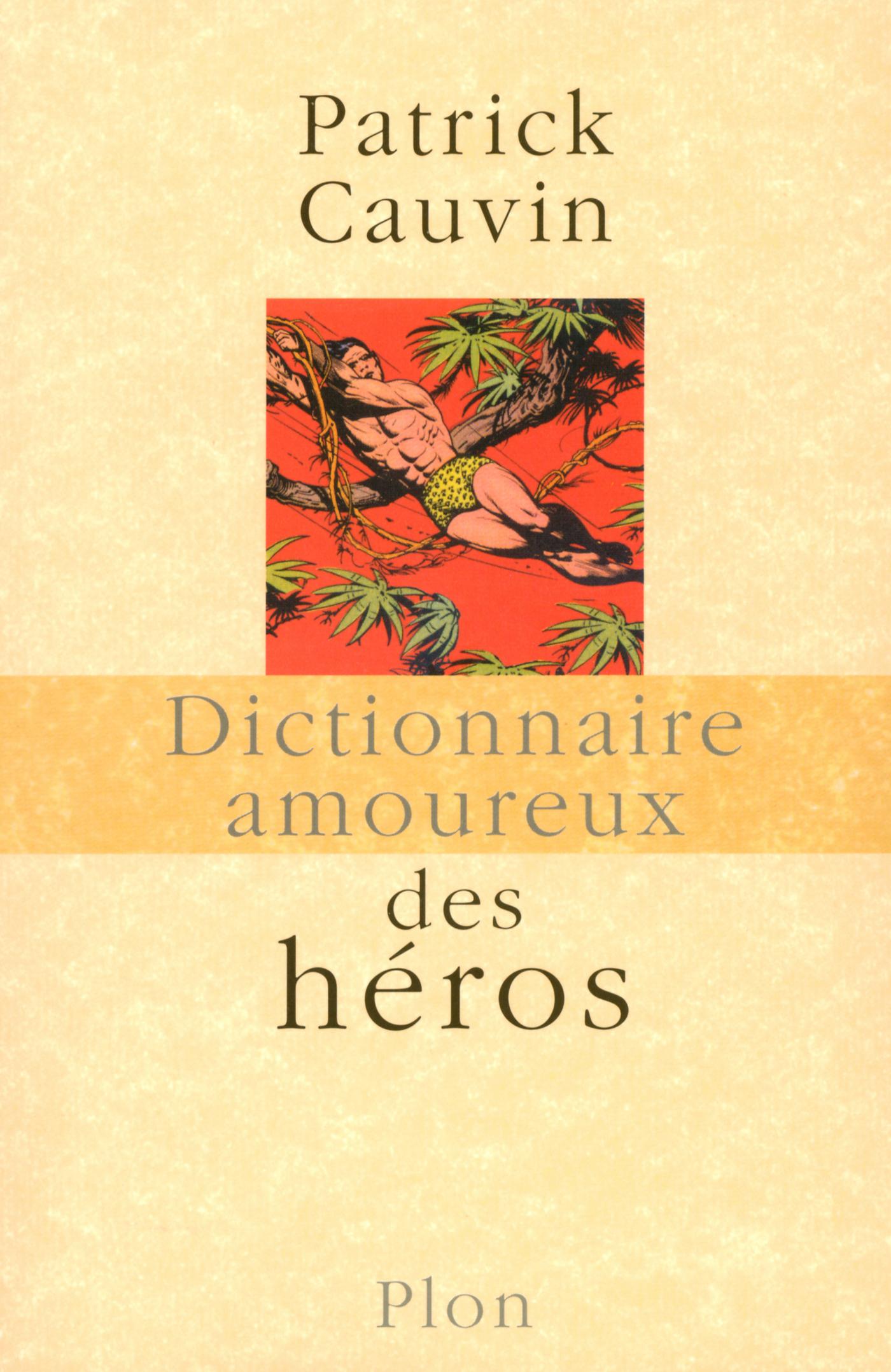 Dictionnaire amoureux des Héros (ebook)