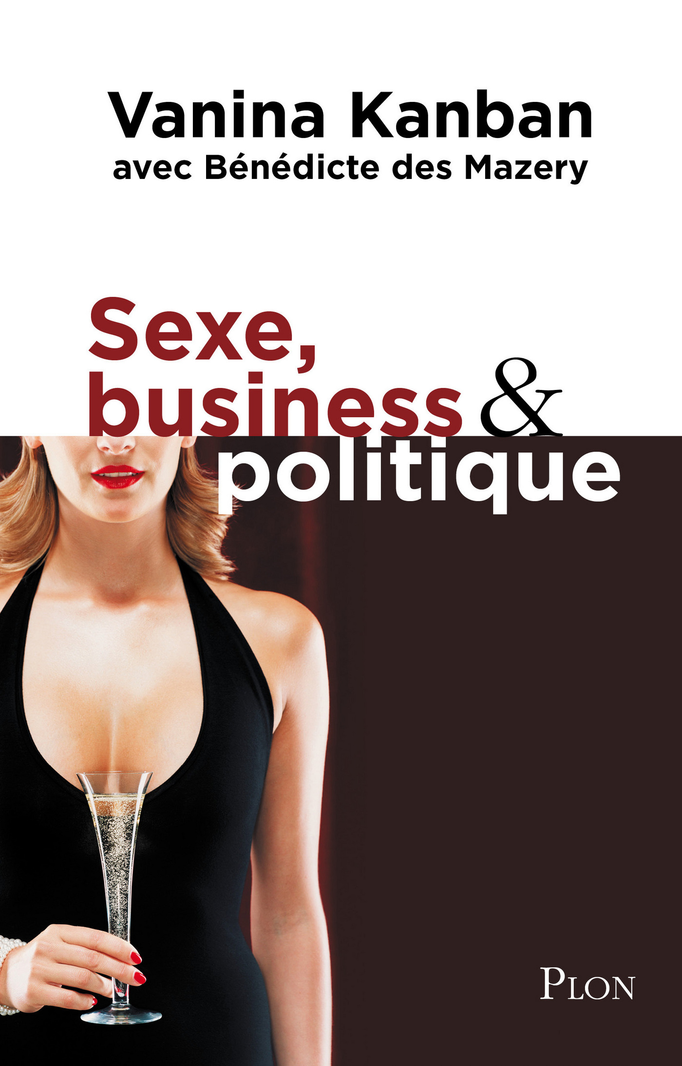 Sexe, business & politique (ebook)