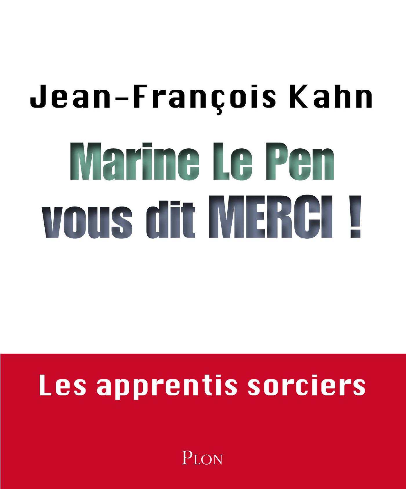 Marine Le Pen vous dit merci ! (ebook)