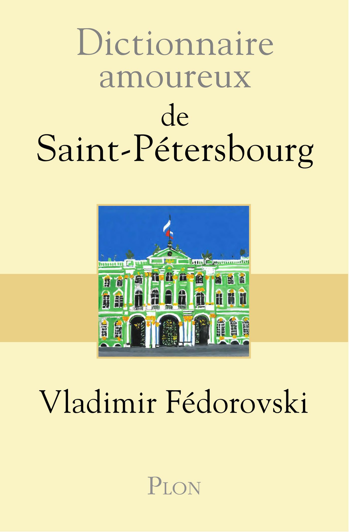 Dictionnaire amoureux de Saint-Pétersbourg