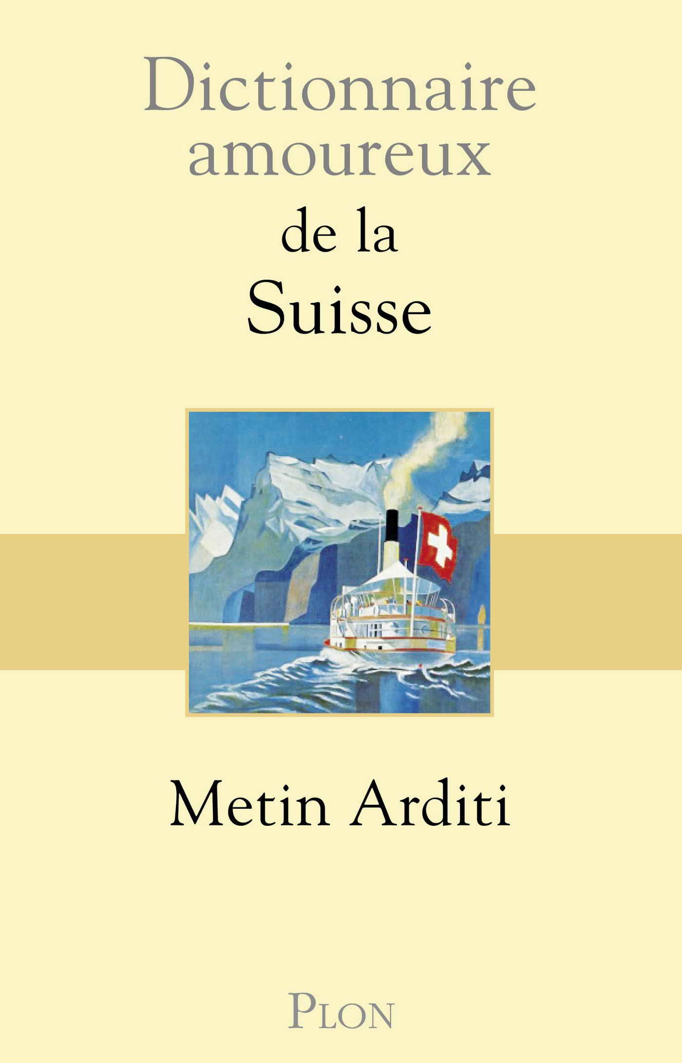 Dictionnaire amoureux de la Suisse