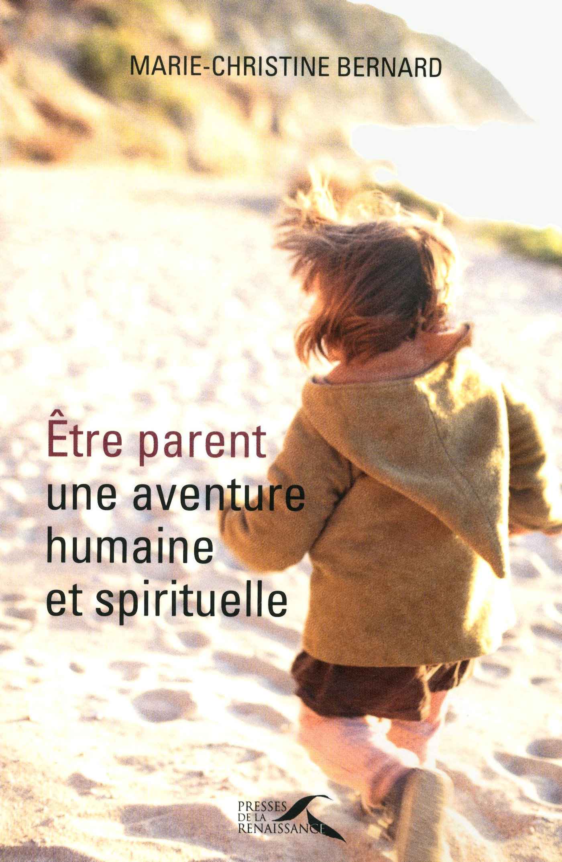 Etre parent, une aventure humaine et spirituelle (ebook)