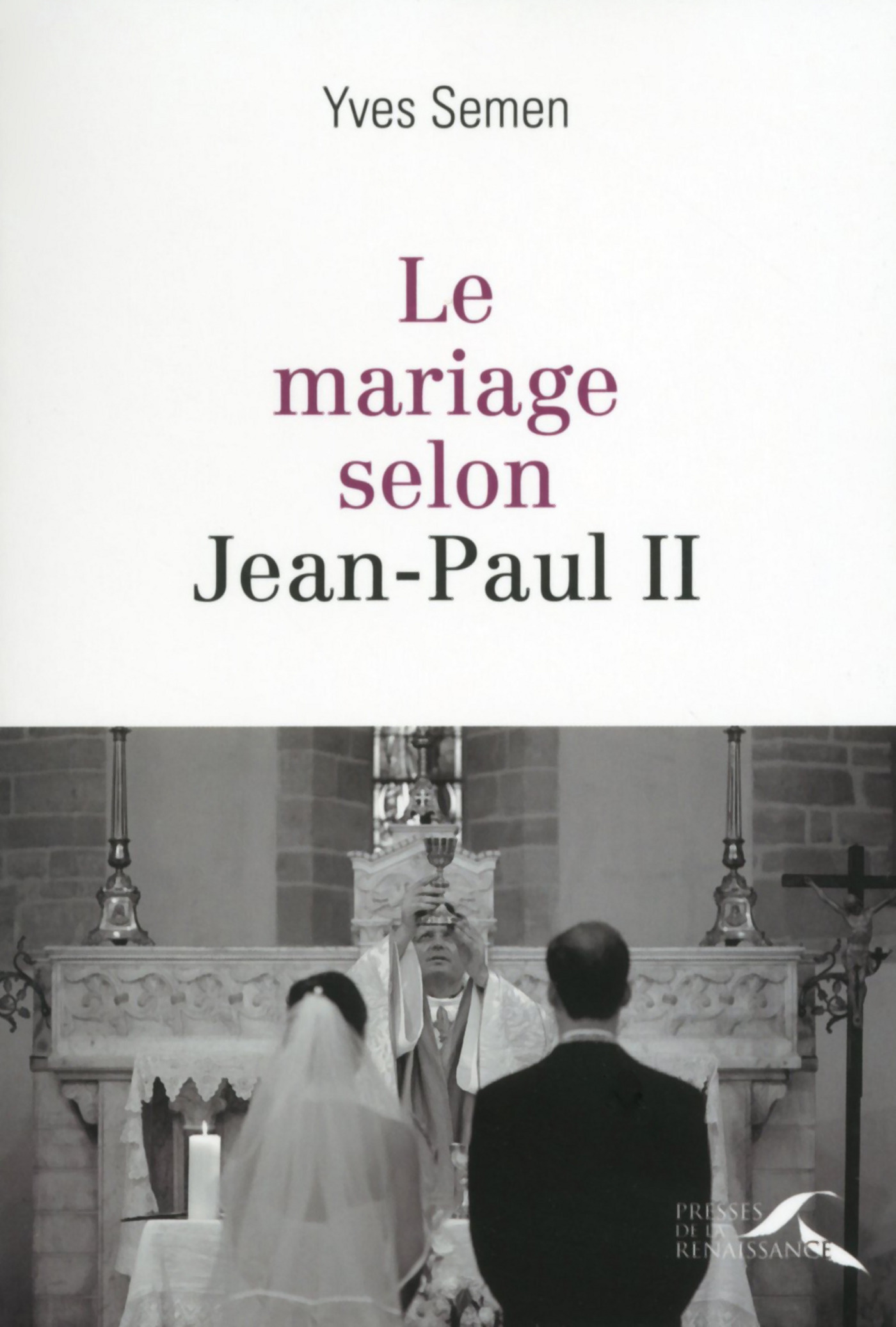 Le mariage selon Jean-Paul II (ebook)
