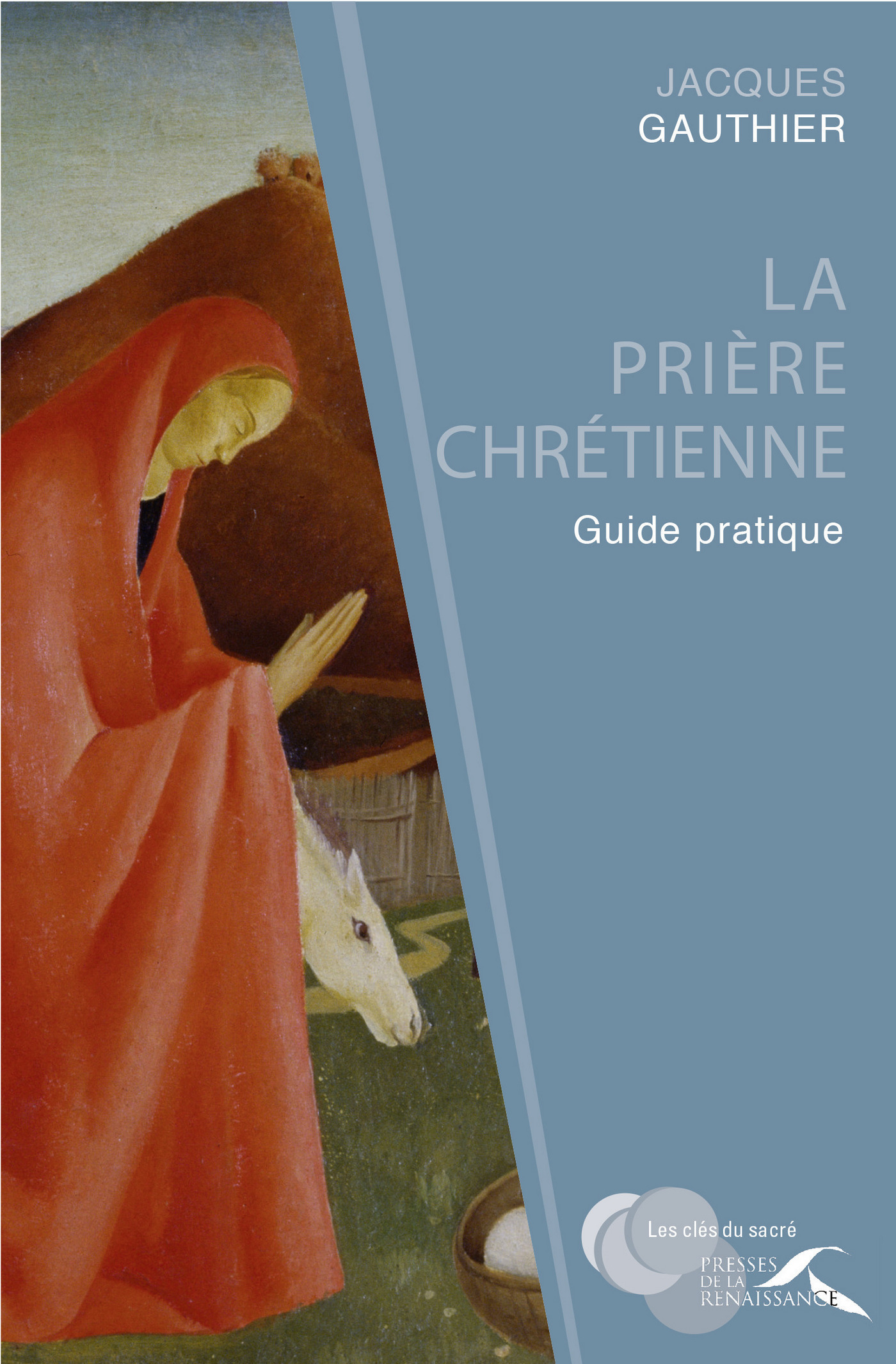 La pri?re chr?tienne : guide pratique