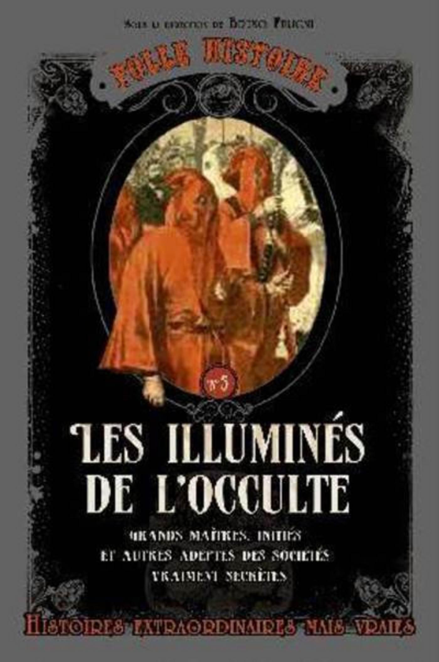 Folle histoire - Les illuminés de l'occulte (ebook)