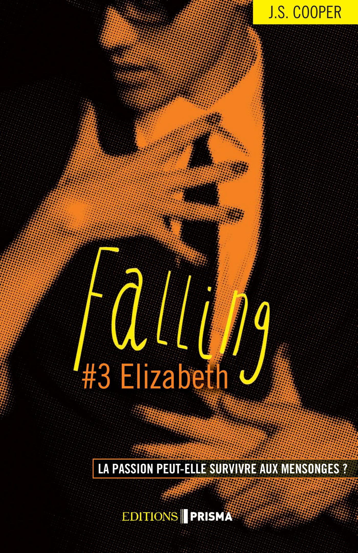 Falling - tome 3 Elizabeth