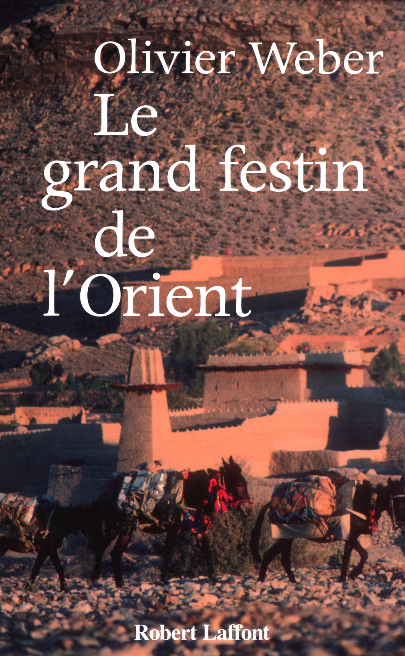 Le grand festin de l'Orient (ebook)