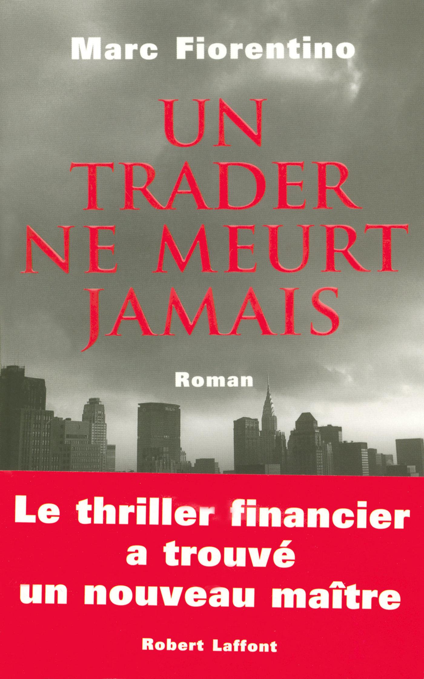 Un trader ne meurt jamais (ebook)