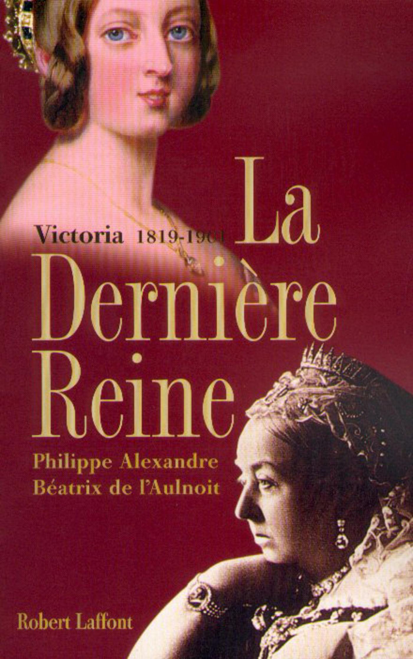 La dernière reine, Victoria 1819-1901 (ebook)