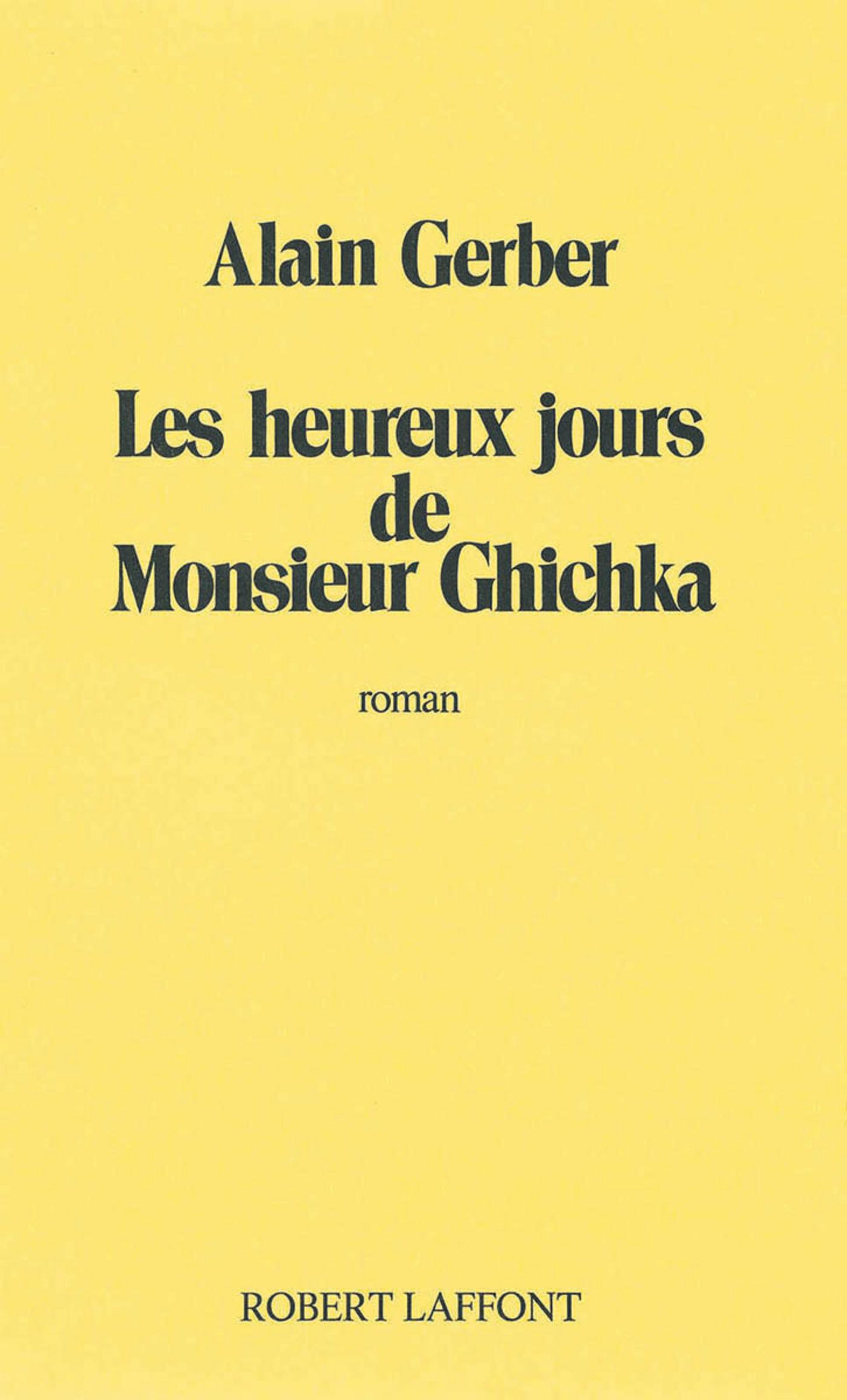 Les Heureux jours de Monsieur Ghichka (ebook)