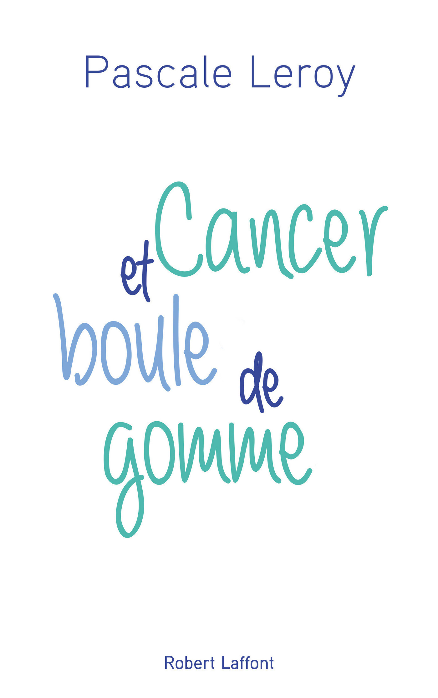 Cancer et boule de gomme (ebook)
