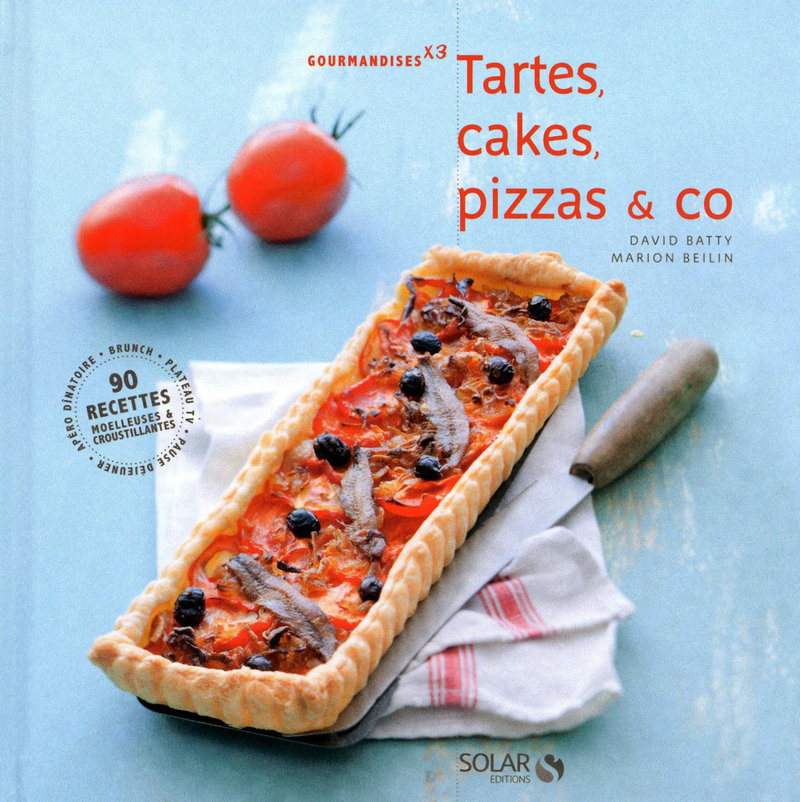 Tartes, cakes, pizza & co