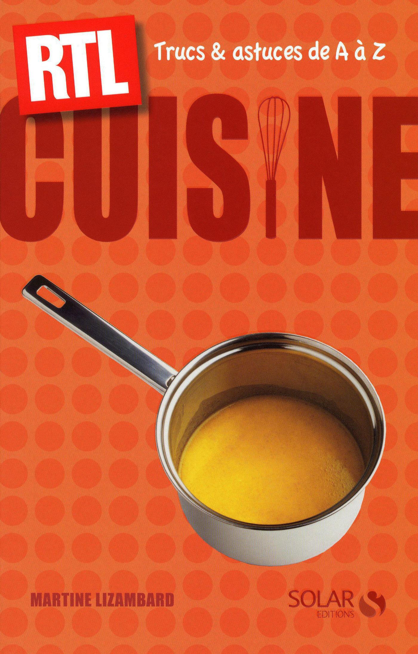 Cuisine trucs et astuces de a z rtl martine - Trucs et astuces de cuisine ...