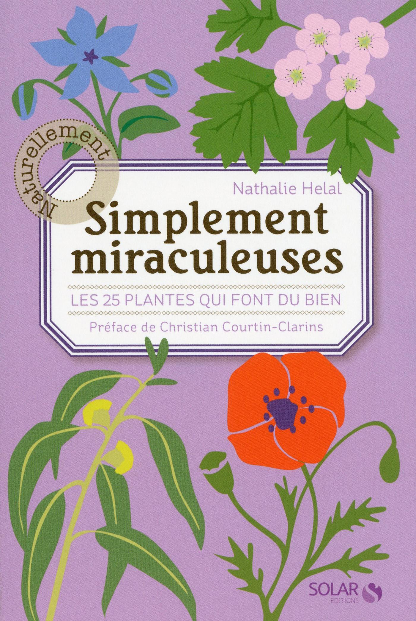 Simplement miraculeuses: Les 25 plantes qui font du bien (ebook)